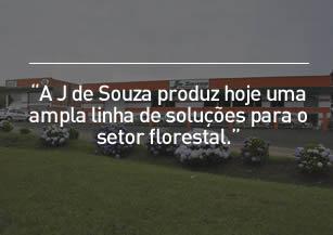 A J de Souza possui ampla linha de Soluções para o Setor Florestal
